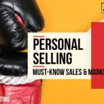 Personal Selling: Must-know Sales & Marketing Terms
